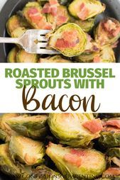 Roasted Brussel Sprouts with Bacon  Side Dish Recipes