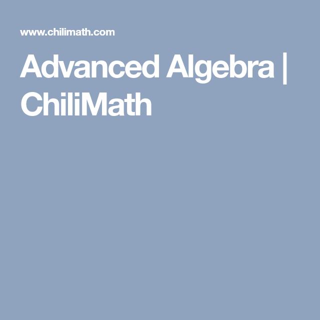 Advanced Algebra | ChiliMath | HS: Math--ALGEBRA | Pinterest ...