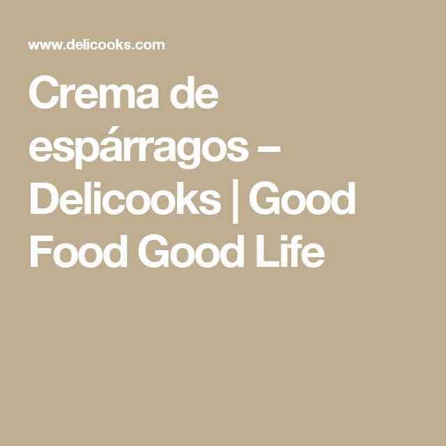Crema de espárragos – Delicooks | Good Food Good Life