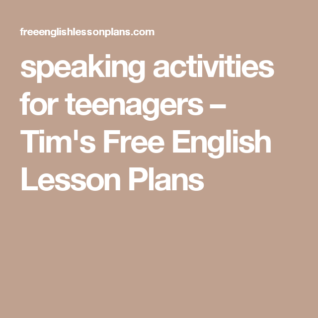 speaking activities for teenagers – Tim's Free English Lesson Plans
