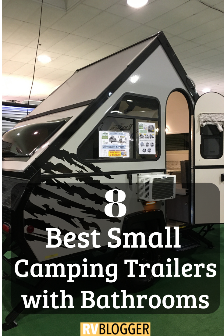 8 Best Small Camping Trailers with Bathrooms – RVBlogger -  Small Campers and Trailers are very p