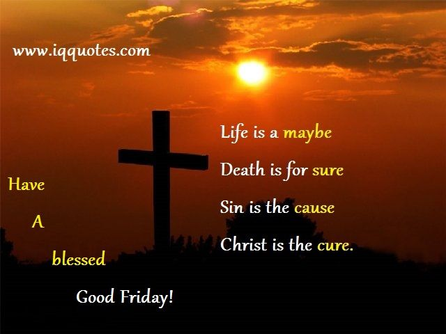 Good Friday Quotes  Good Friday Quotations  Good Friday Quote #fridayquotes
