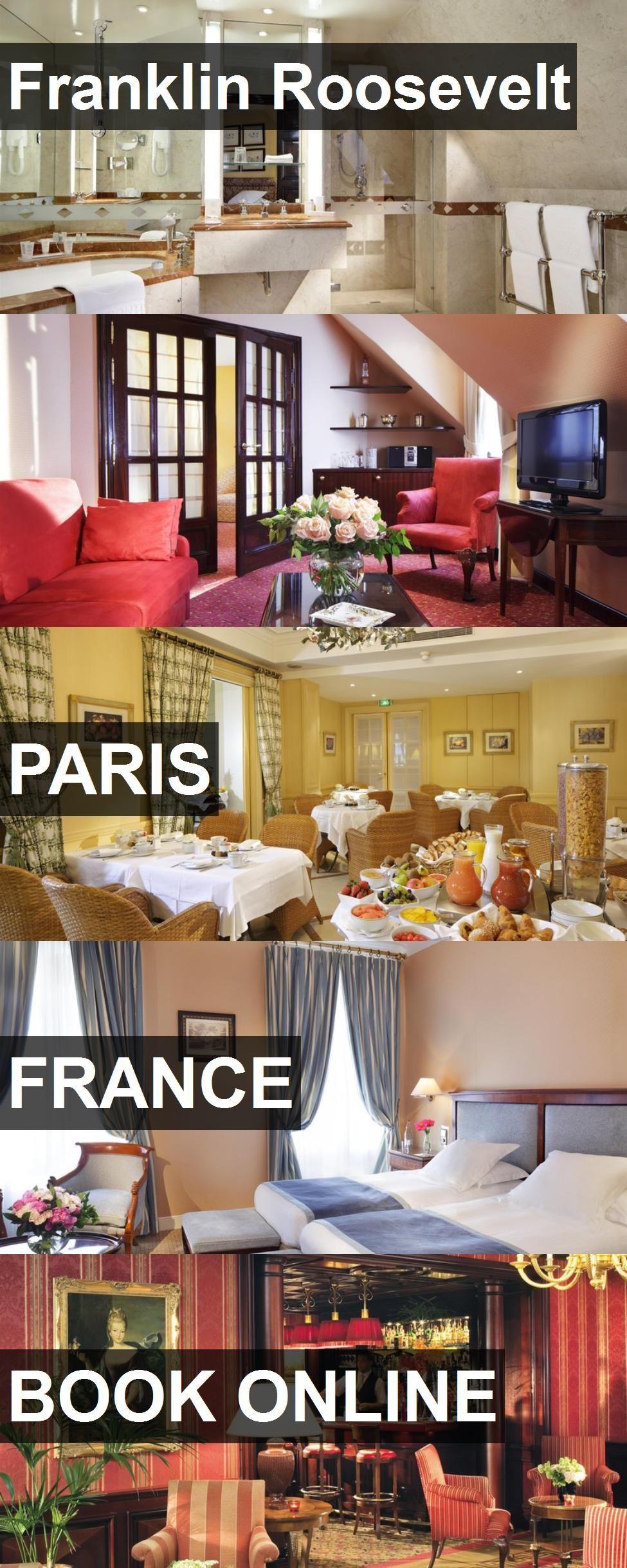 Hotel Franklin Roosevelt In Paris, France. For More