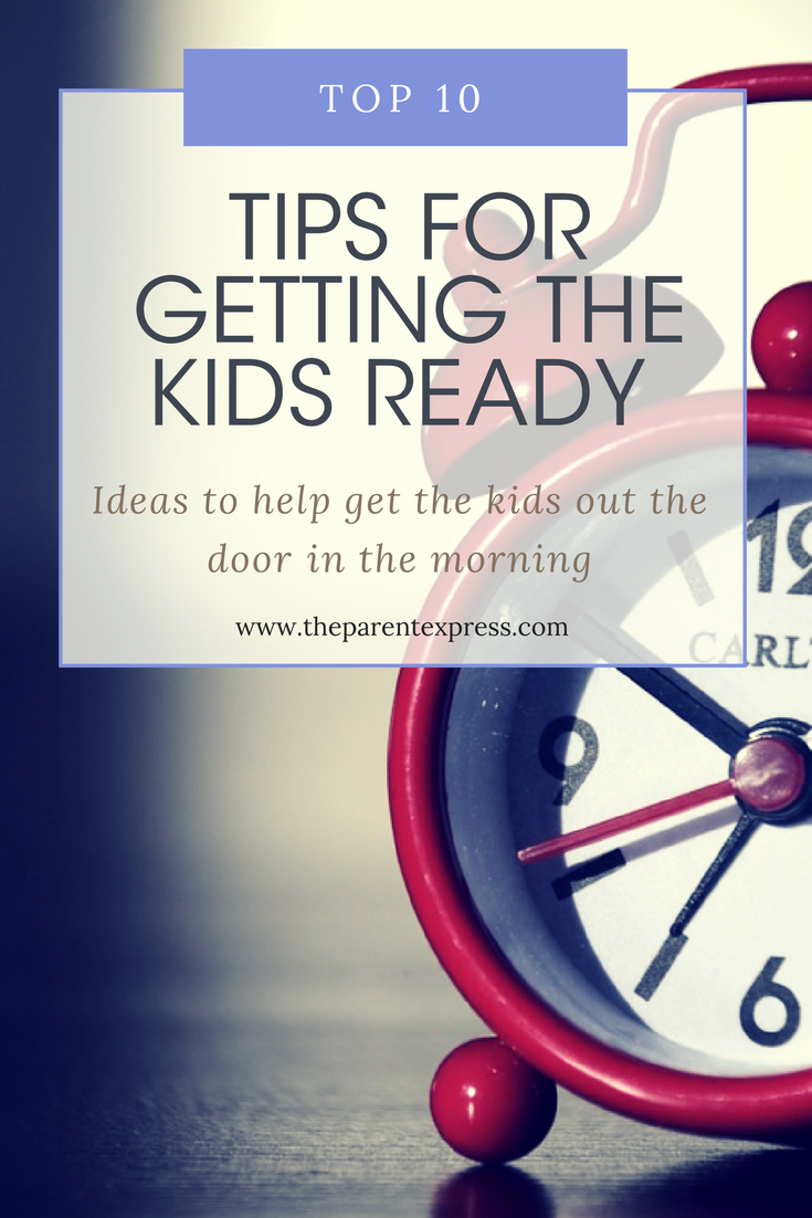 Top 10 Tips for getting your kids
