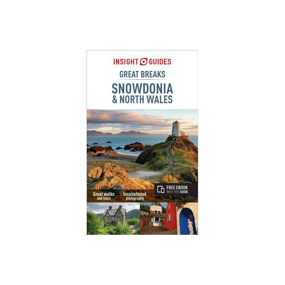 Insight Guides Great Breaks Snowdonia & North Wales (Travel Guide with Free Ebook) - 3(Paperback) #northwales