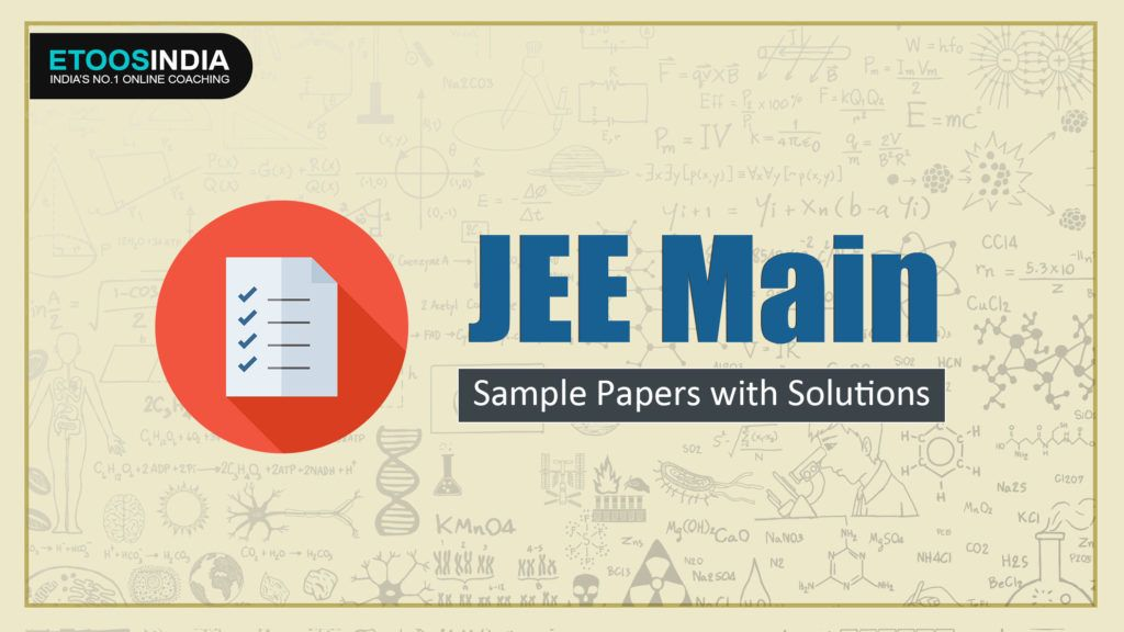 Get Free Download Jee Main Sample Question Paper With Solutions Pdf Available Here In Free Of Cost Not Need To Any Registration Sample Question Paper Question Paper Sample Paper