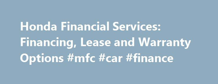 Honda Financial Services Account >> Honda Financial Services Financing Lease And Warranty Options Mfc