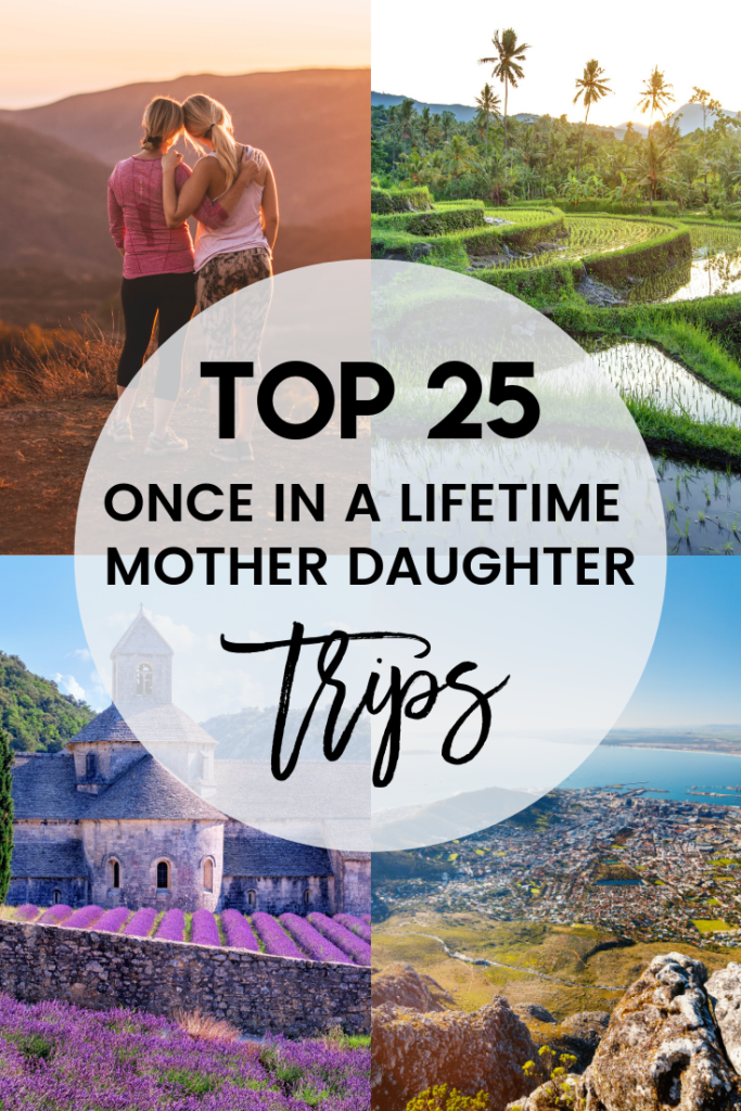 Best Mother Daughter Trips Around The World Mother Daughter Trip