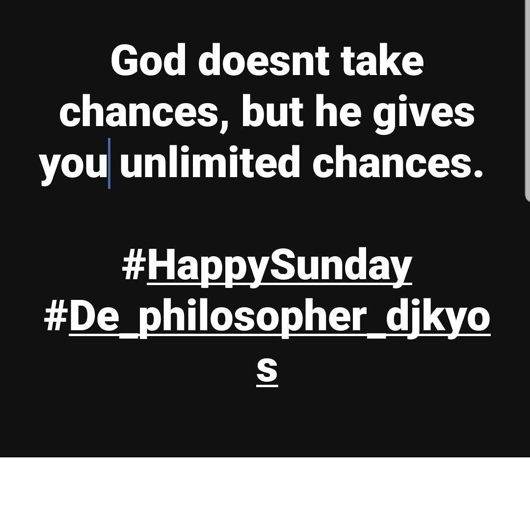 God doesnt take chances, but he gives you unlimited chances.   #HappySunday #De_philosopher_djkyos#HappySunday #church #churchvibes #churchlife #Christianity #Christianliving #christians #bible #scriptures #ScriptureSunday #wordofGod #verses #BibleVerses #Bible #biblequotes #Jesus #Lord #plan #PlanB #God #Godways #HolySpirit #pray #church #quotes #MotivationalQuotes #quotesabouttakingchances God doesnt take chances, but he gives you unlimited chances.   #HappySunday #De_philosopher_djkyos#HappyS #quotesabouttakingchances