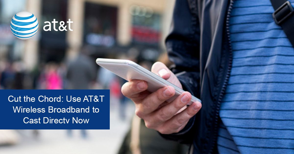 AT&T enables DirecTV Now Casting using Wireless Broadband