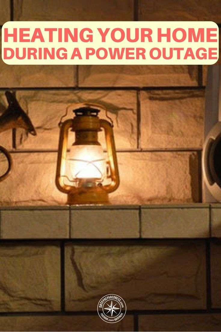 7 Steps For Heating Your Home During A Power Outage Power Outage
