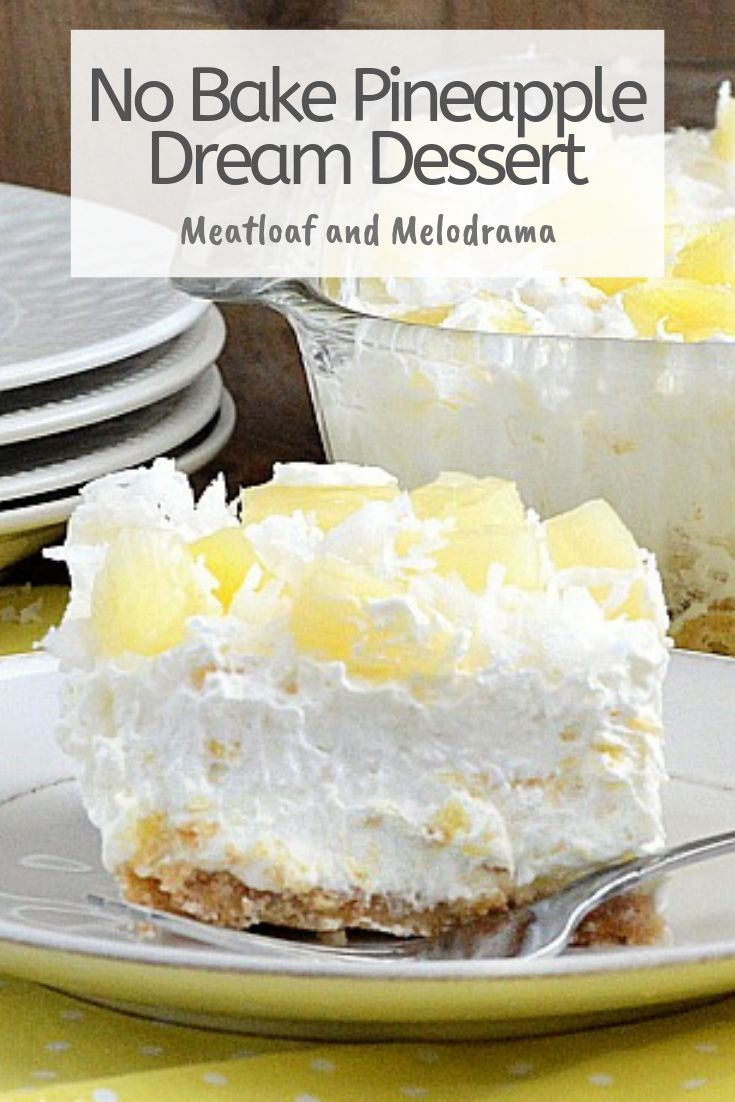 No Bake Pineapple Dream Dessert No Bake Pineapple Dream Dessert topped with coconut is cool, creamy and perfect for summer. You'll want to make this easy vintage dessert again and again!