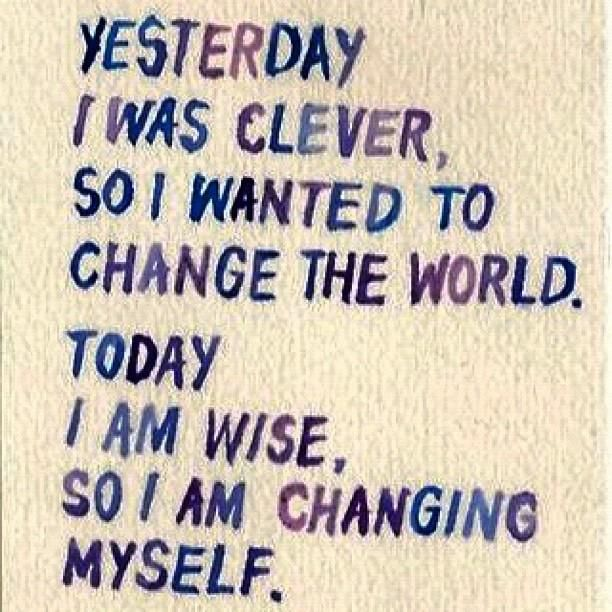 Change The World Change Yourself Quote: Change Yourself Before You Change The World!