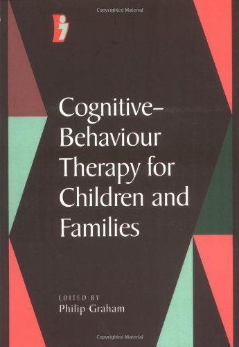 Cognitive-Behaviour Therapy for Children and Families by ...