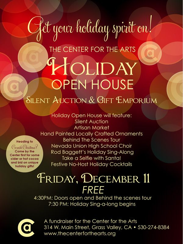 The Center for the Arts Holiday Oen House, Friday, December 11th, NU Choir Holiday sing along, silent auction, artisans market, Grass Valley 4:30 onward
