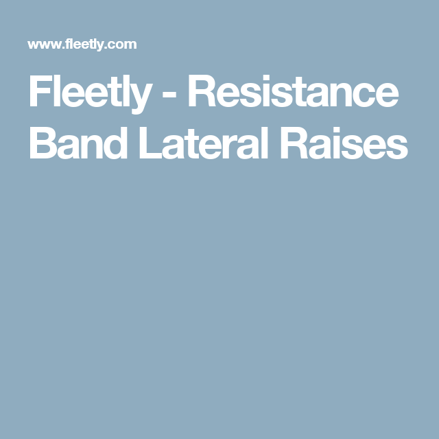 Fleetly - Resistance Band Lateral Raises