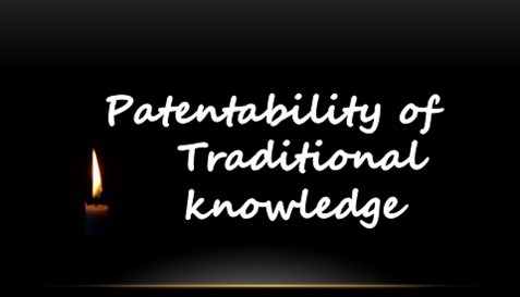 #Patentability of Traditional Knowledge