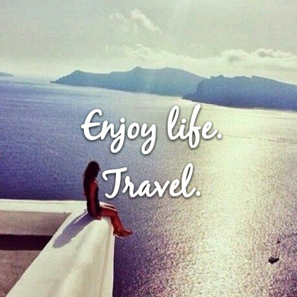 Quotes About Enjoying Life: Enjoy Life. Travel. #enjoylife #enjoy #life #lifestyle