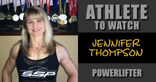 Athlete To Watch Jennifer Thompson Powerlifter Athlete Thompson Jennifer