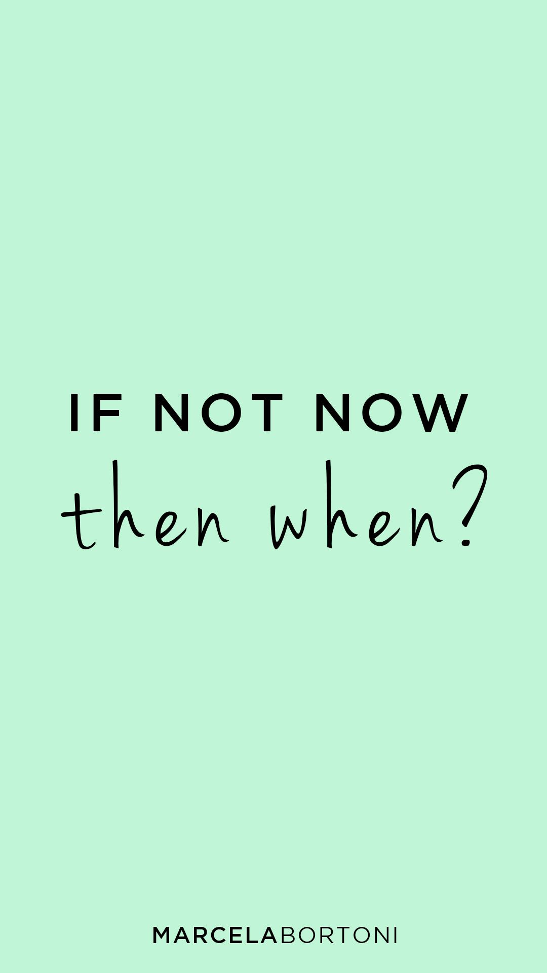 If Not Now Then When Favorite Quotes Quotes Favorite Quotes