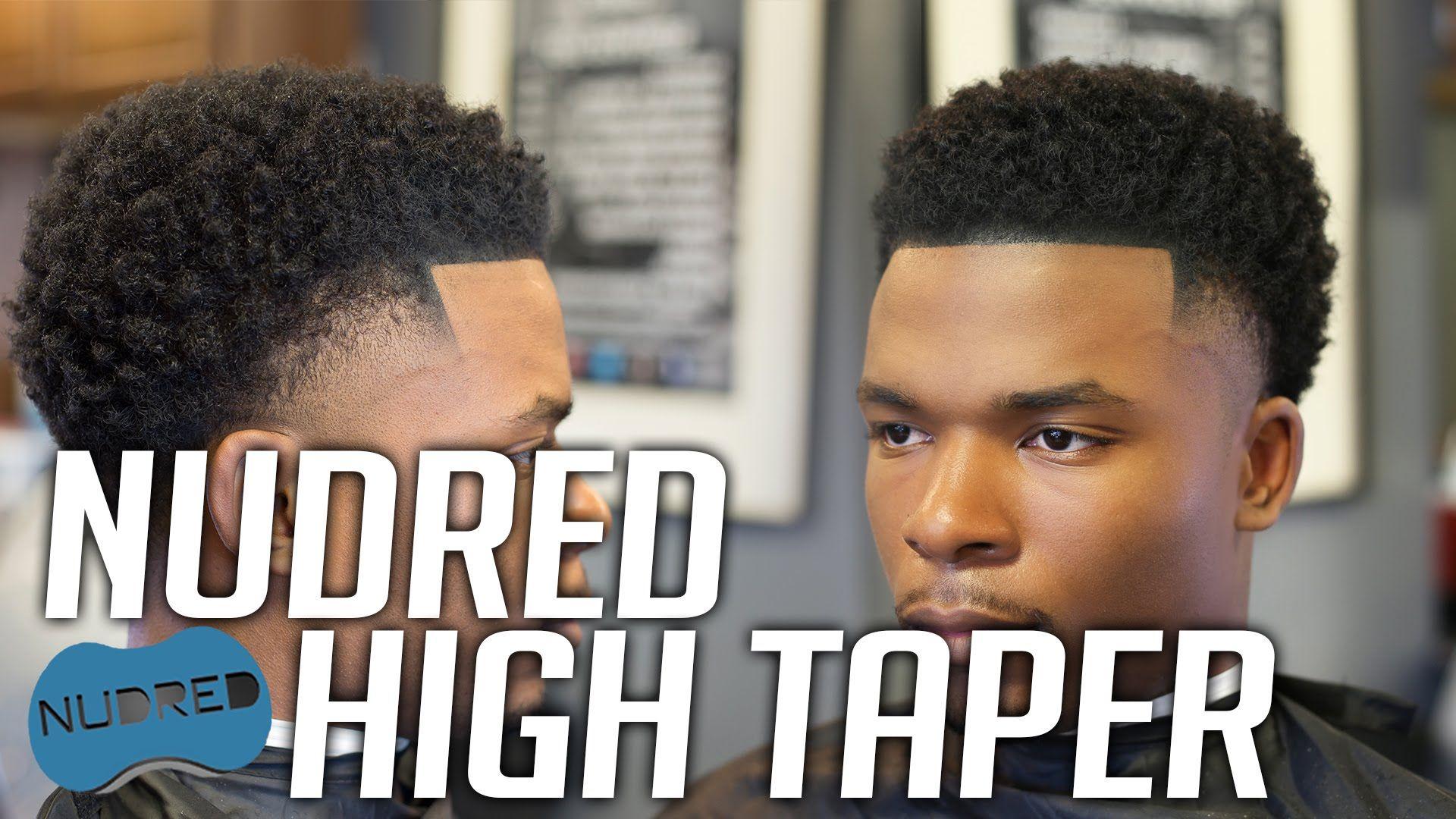 How To Duke Starting 5 Nudred High Taper Fade Men S Haircut Tutorial Hd 1080p 60fps High Taper Fade Haircuts For Men Mens Haircuts Fade