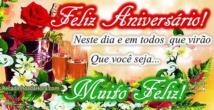 Feliz Aniversário! Neste dia e em todos que virão que você seja.. Muito Feliz! #recadinhodahora #mensagem_de_aniversario