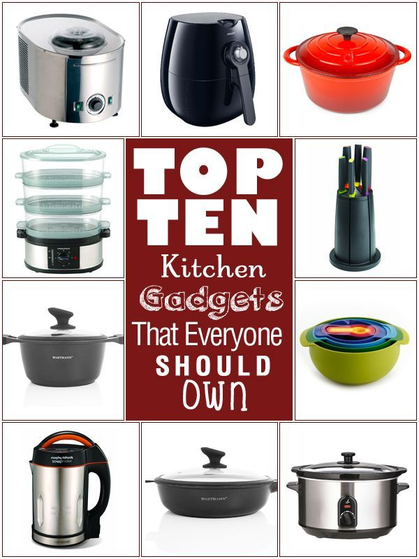 Top Ten Kitchen Gadgets That Everyone Should Own I All Of These What About You Kitchengadgets