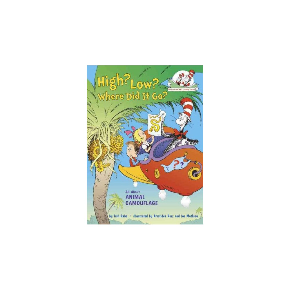 High? Low? Where Did It Go? ( Cat in the Hat's Learning Library) (Hardcover)