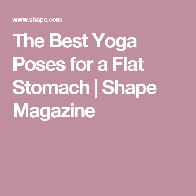 The Best Yoga Poses for a Flat Stomach | Shape Magazine