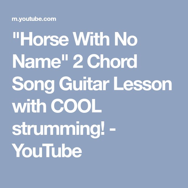 Horse With No Name 2 Chord Song Guitar Lesson With Cool Strumming