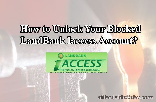 How To Unlock Landbank Iaccess Id Unlock Accounting