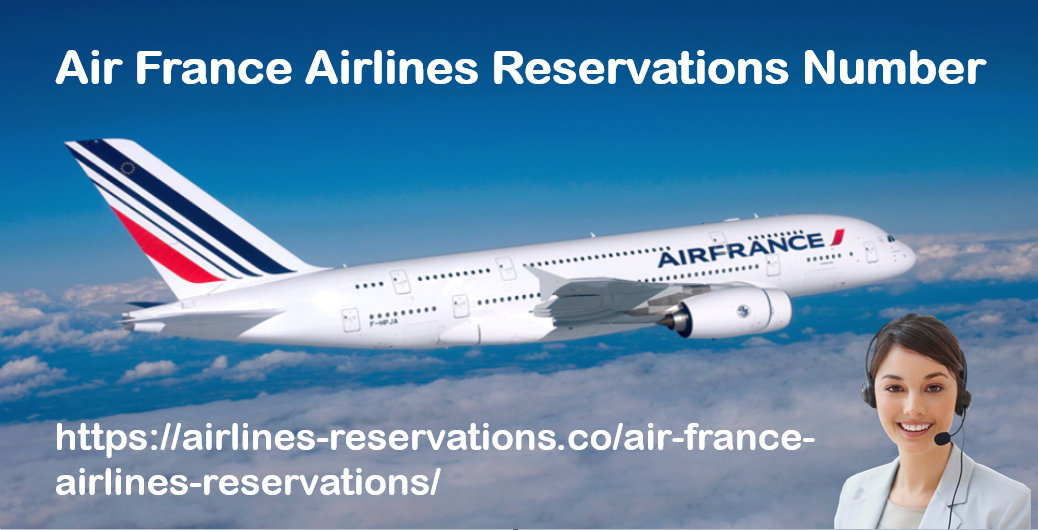Book A Flight With Air France Airlines Reservations