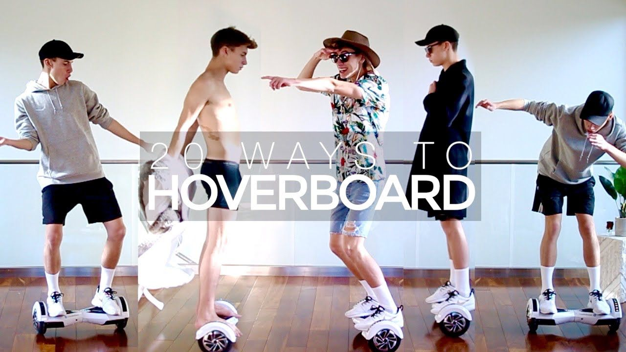 20 Ways To Ride A Hoverboard Hoverboard Riding Dance