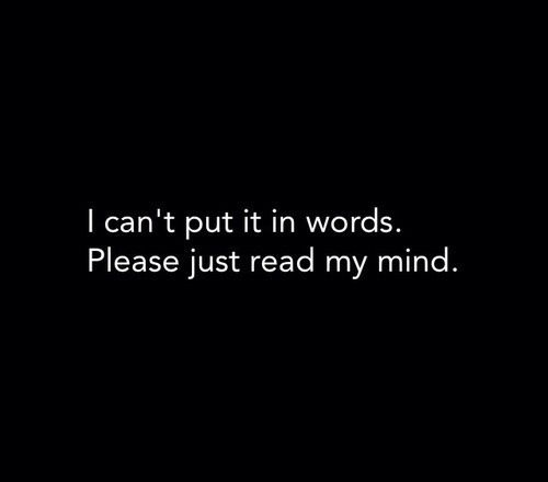 I have tried to tell you in so many ways..through words.