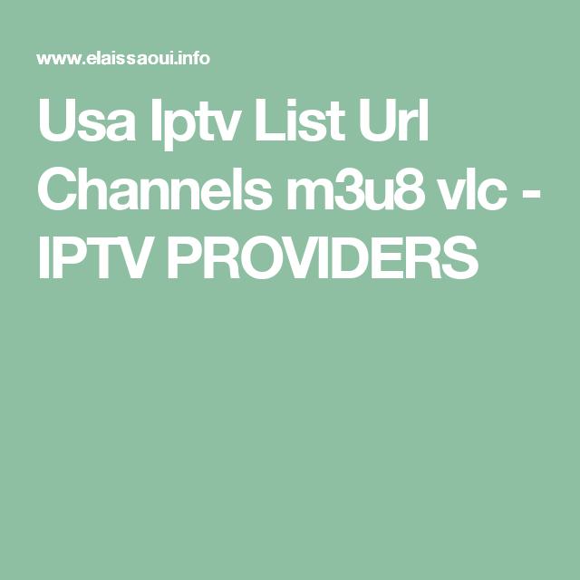 Usa Iptv List Url Channels m3u8 vlc - IPTV PROVIDERS   channels