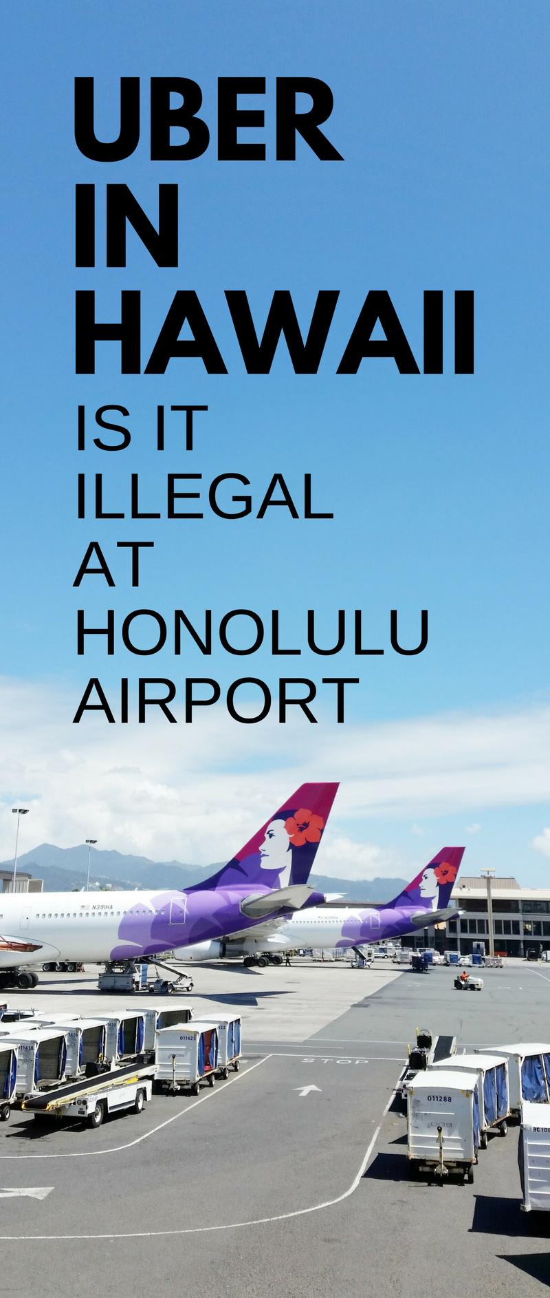 Honolulu Airport To Waikiki By Uber Is It Illegal Hnl Oahu Hawaii