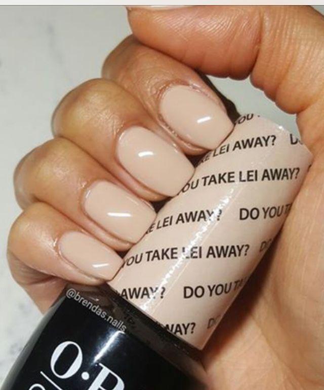 Do You Take Lei Away Opi Neutral Nail Color Opi Gel Nails Opi