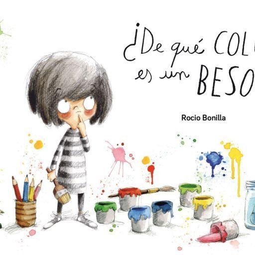 LIBROS PARA EDUCAR LAS EMOCIONES: ¿De qué color es un beso? de Rocío Bonilla