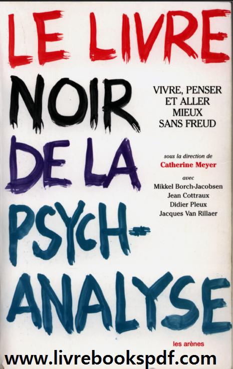 Anti Livre Noir De La Psychanalyse Pdf Le Livre Noir De La Psychanalyse Vivre Penser Et Aller Mieux Sans Freud E Free Books Books Home Decor Decals