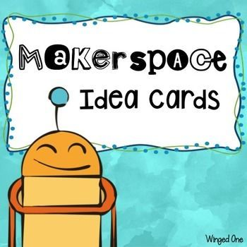 Makerspace Task Cardssometimes Students Need Ideas To Get Them Going In A Maker Space 75 Different Task C Makerspace Makerspace Elementary Makerspace Library