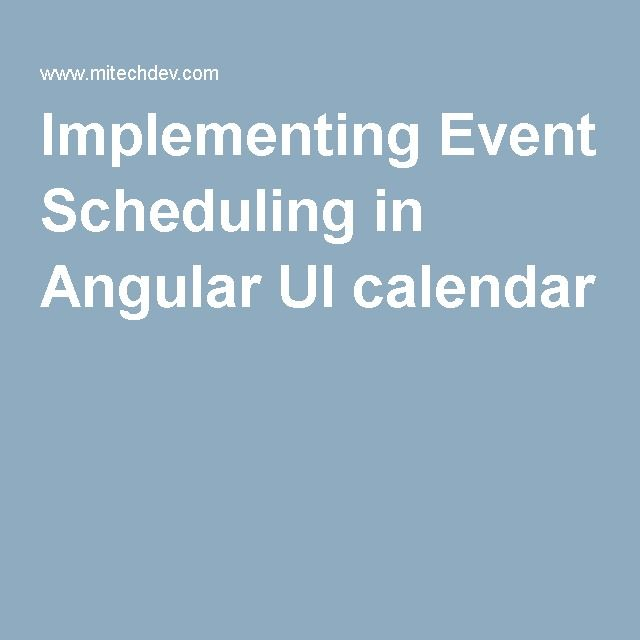 Implementing Event Scheduling in Angular UI calendar