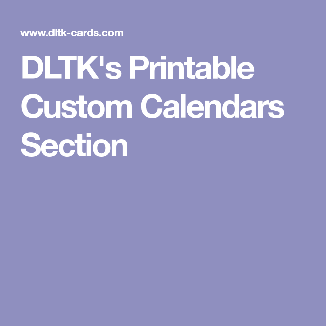 DLTK\'s Printable Custom Calendars Section | Good ideas-children ...