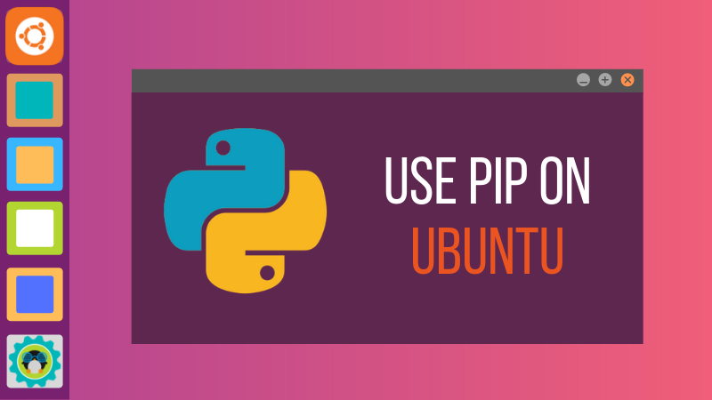 How to Install Pip on Ubuntu | Computer/Electro    | Linux