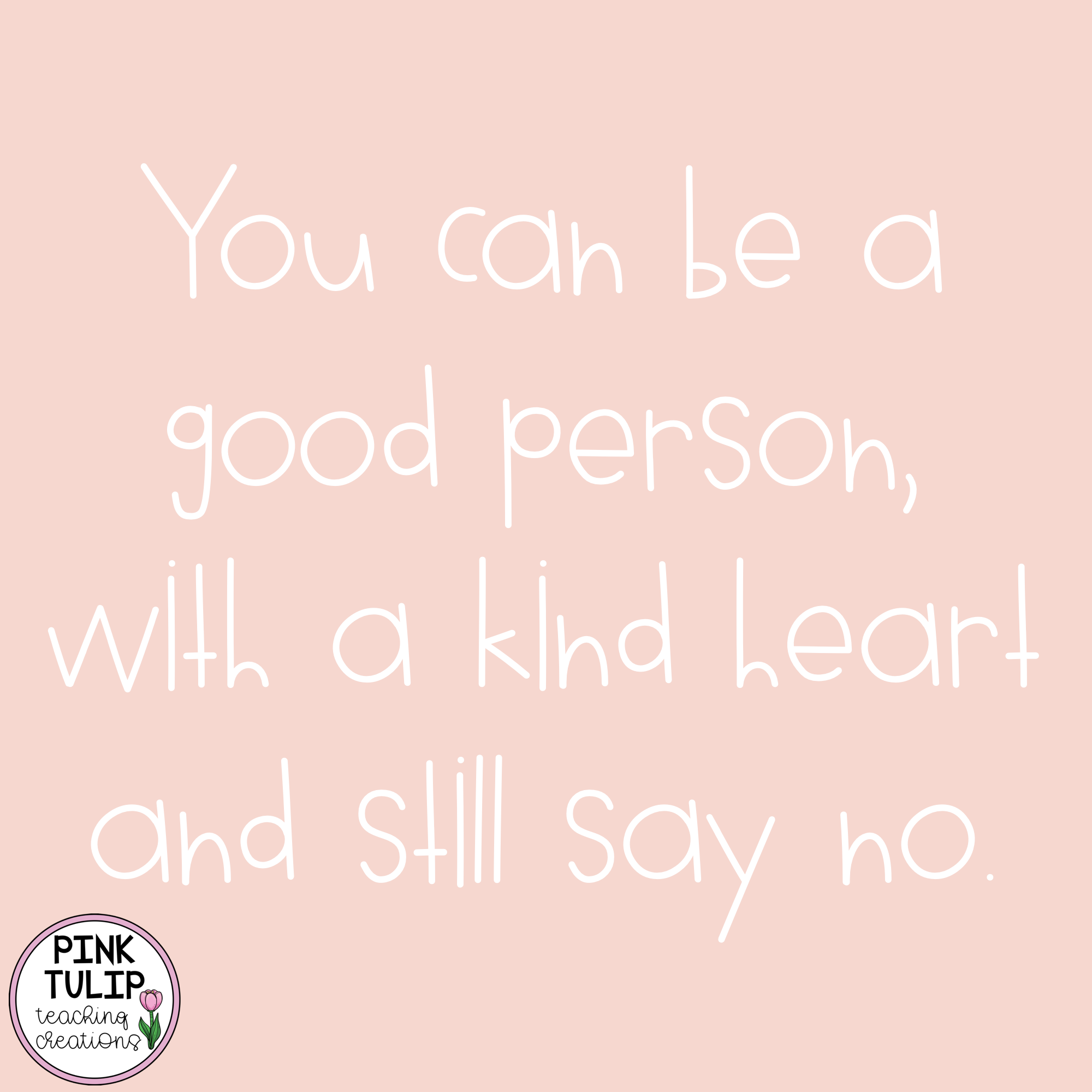 You Can Be A Good Person With A Kind Heart And Still Say