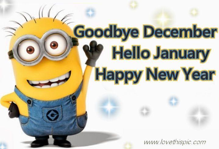 goodbye december hello january quotes new years quote months minions  december goodbye december january januar… | Hello january quotes, January  quotes, Hello january