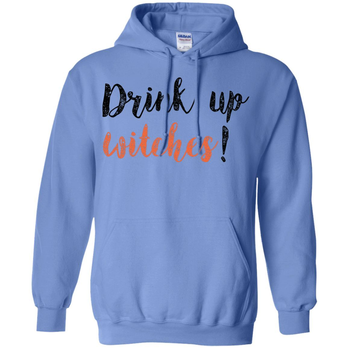 Drink up Witches; Pullover Hoodie 8 oz