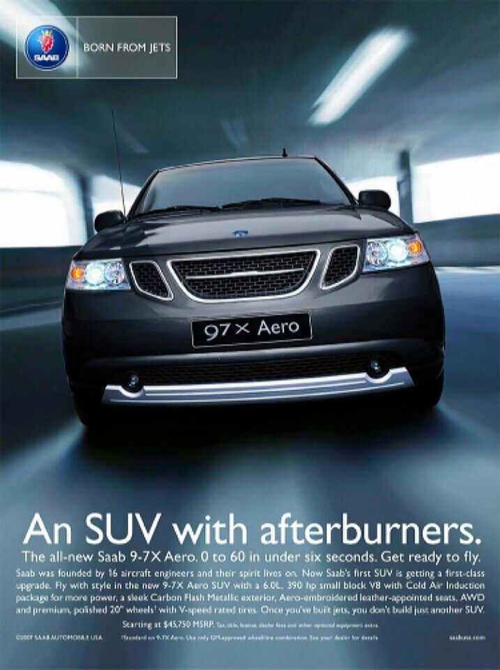Official Saab Print Advertisement For The All New Saab 9 7x Aero Luxury Suv An Suv With Afterburners