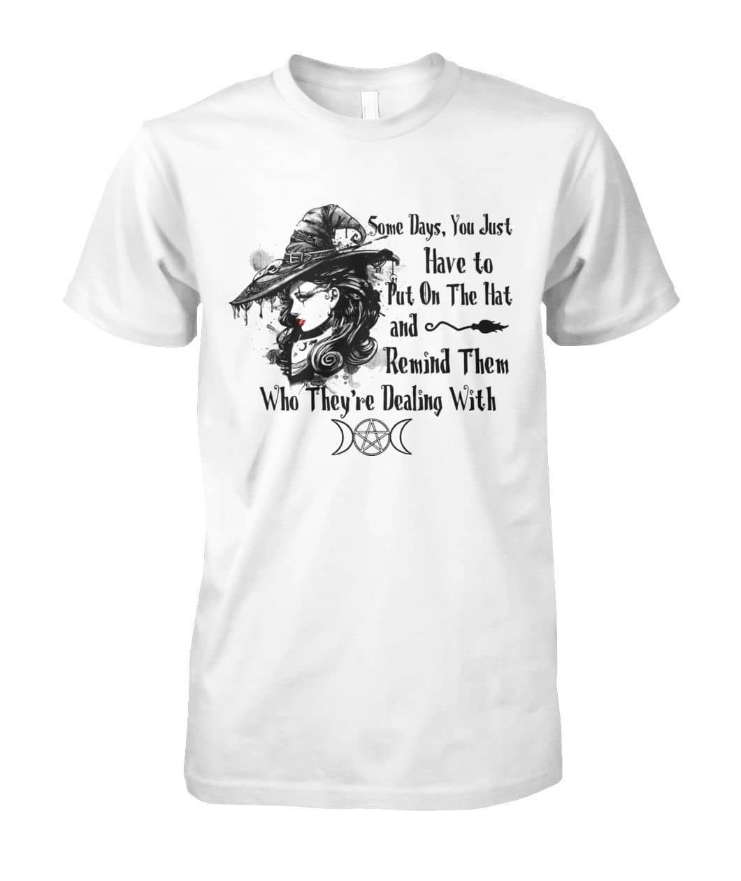 Put On the Hat and Remind Them Shirt