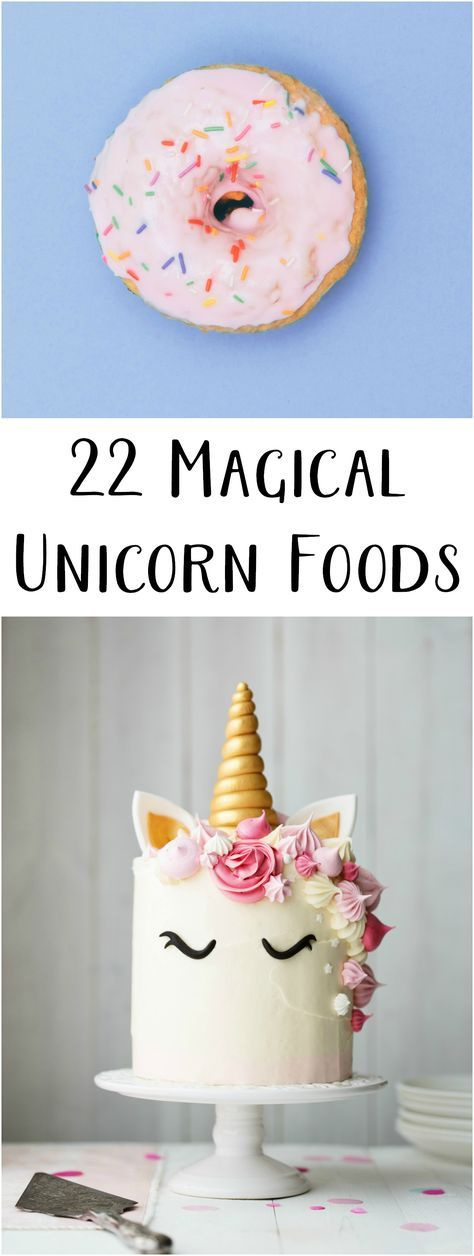 22 Magical Unicorn Foods - Kids party snacks, Birthday desserts, Unicorn desserts, Unicorn foods, Kids party food, Unicorn party food - fairy obsession  While I