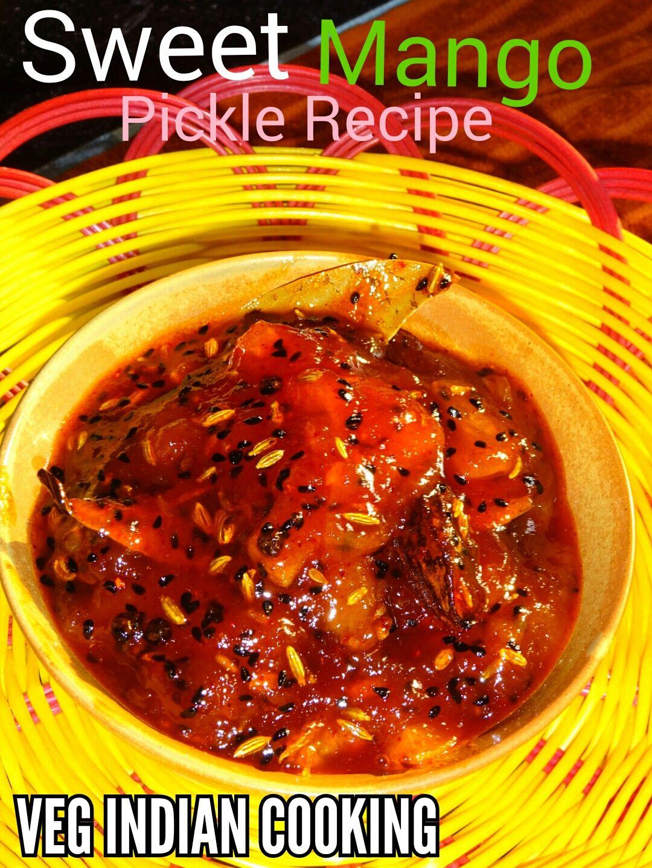 Veg Indian Cooking: Sweet Mango Pickle (aam Ka Meetha Achar ) How To Make